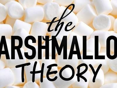 Marshmallow theory